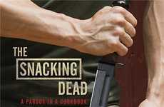 Zombie Apocalypse Cookbooks - 'The Snacking Dead' Teaches You How to Make Walker-Approved Dishes