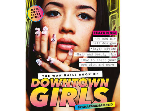Lifestyle-Advising Manicure Guides - WAH Nails Book 'Downtown Girls' is a Guide to All