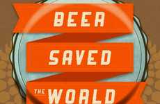 Historical Beer Trivia Infographics - Learn How Beer Saved the World with This Funny Infographic