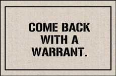 Harsh Hilarious Welcome Mats - The 'Come Back With A Warrant' Doormat is Direct And Funny