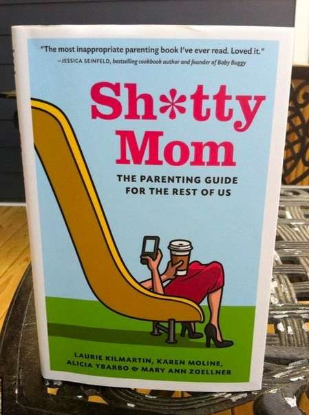 Realistic Parenting Books - Sh*tty Mom is the Ultimate Guide for Pragmatic Parents