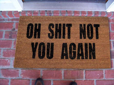 Rude Home Doormats - The 'Oh Sh*t Not You Again' Doormat is Funny and Slightly Rude