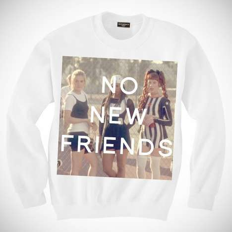 Exclusive Rapper Sweatshirts - Untitled & Co.'s No New Friends Shirt Honors Drake and Clueless