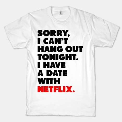 Comical Romantic Excuse Tops - This T-Shirt Will Let Everyone Know You Have a Date with Netflix