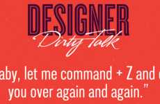 Designer Dating Lingo - Tons of Graphic Design References are Infused Into 'Dirty Talk'