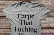 Aggressively Encouraging T-Shirts - This Carpe Diem T-Shirt Gets a Little Abbrasive