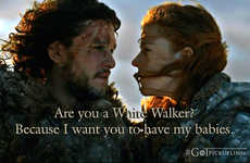 Fantasy Pick-Up Lines - These Game of Thrones Pick-Up Lines are Humorously Charming