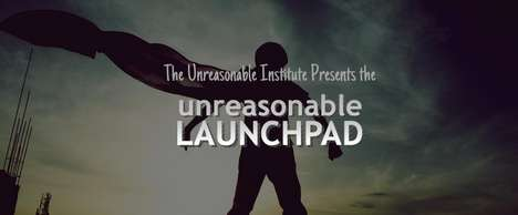 Unreasonable Launchpad Gives Life to the Most Exciting Innovations