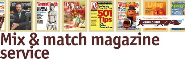 Mix and Match Magazine Subscriptions: Maghound com