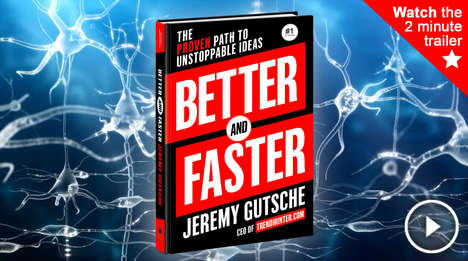 Better and Faster Book Trailer - Trend Hunter's 2015 Innovation Book