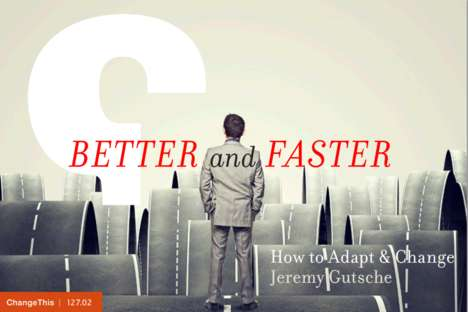 ChangeThis: Jeremy Gutsche's Better and Faster Manifesto Explores How to Adapt to Change