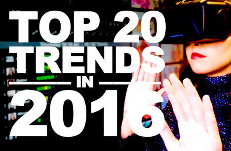 2016 Trend Report Top 20 - Must See: Our 2016 Trends Forecast