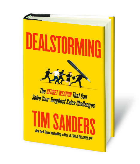 Collaborative Sales Books - Dealstorming by Tim Sanders Helps to Solve Tough Sales Challenges