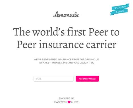 P2P Insurance Start-Ups - 'Lemonade' is a New Service That Will Operate on a Peer Lending Model