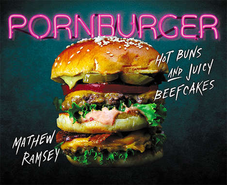 Sultry Burger Book Guides - Mathew Ramsey's 'PornBurger' Novel Features Scandalous Photos of Burgers