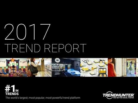 Trend Hunter's 2017 Trend Report - The 2017 Trend Report Includes Our First Mega-Trends Framework