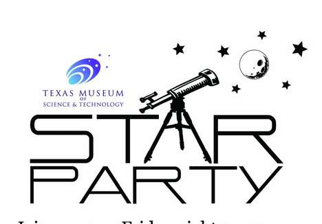 Stellar Viewing Parties - The Texas Museum of Science & Technology is Offering a Weekly Star Party