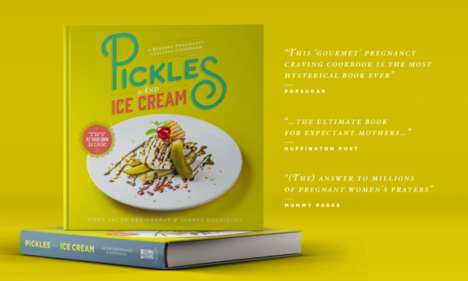 Pregnancy Craving Cookbooks - The 'Pickles and Ice Cream' Cookbook Explores Bizarre Food Desires