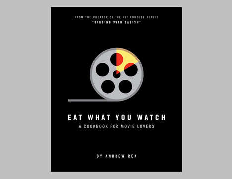 Cinematic YouTuber Cookbooks - The 'Eat What You Watch' Cookbook Has 40 Classic Film Recipes