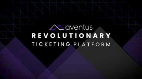 Blockchain Ticketing Systems - 'Aventus' Makes Ticket Sales More Secure and Less Fraudulent