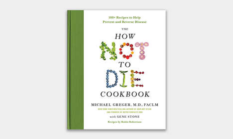 Anti-Mortality Cookbooks - The How Not to Die Cookbook is Packed with Beneficial Recipes