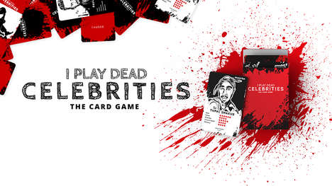 Comically Morbid Card Games - 'I play dead Celebrities' is a Black Humor Card Game