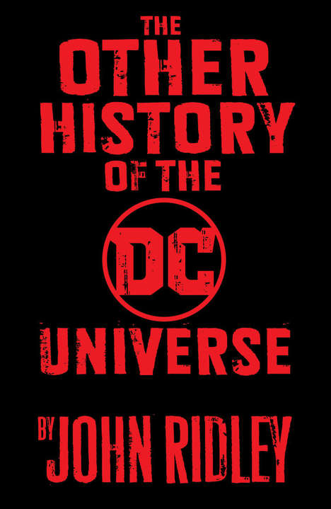 Marginalized Superhero Stories - John Ridley's Latest Creation is 'The Other History of DC Comics'