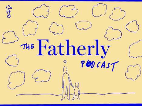 Millennial Dad Podcasts - The Fatherly Podcast Discusses the Joys and Challenges of Fatherhood