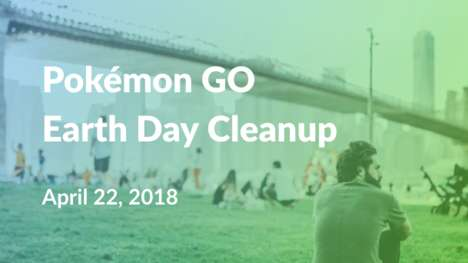 Gamified Cleanup Events - Pokemon Go is Hosting a Garbage Collection Event for Earth Day