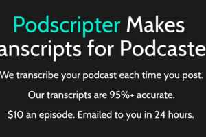 Accurate Podcast Transcribers