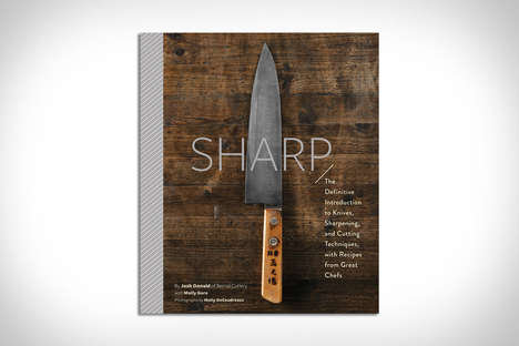 Instructional Knife Cookbooks - Sharp by Josh Donald Offers High-end Techniques and Recipes