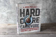 "Meat Lovers Cookbooks - 'Hardcore Carnivore' is Positioned as the ""Carnivore's Bible"""