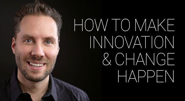 How to Make Innovation Happen