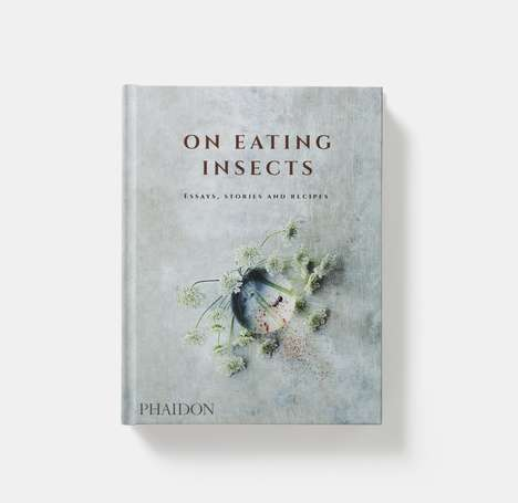 Insect Cuisine  Cookbooks - On Eating Insects is a Book by Nordic Food Lab Surrounding Food Future