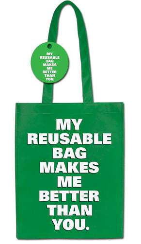 Mean Green Totes - 'My Reusable Bag Makes Me Better Than You' For Fierce Shoppers