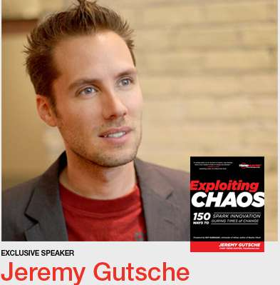The Lavin Agency:Jeremy Gutsche and  EXPLOITING CHAOS Featured