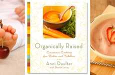 Natural Tot Cookbooks - Anni Daulter's 'Organically Raised' is for Health-Conscious Parents
