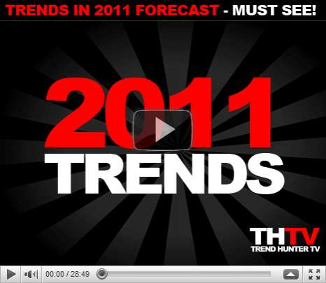 Top 20 Trends in 2011 - 2011 Consumer Trends Forecast by Trend Hunter