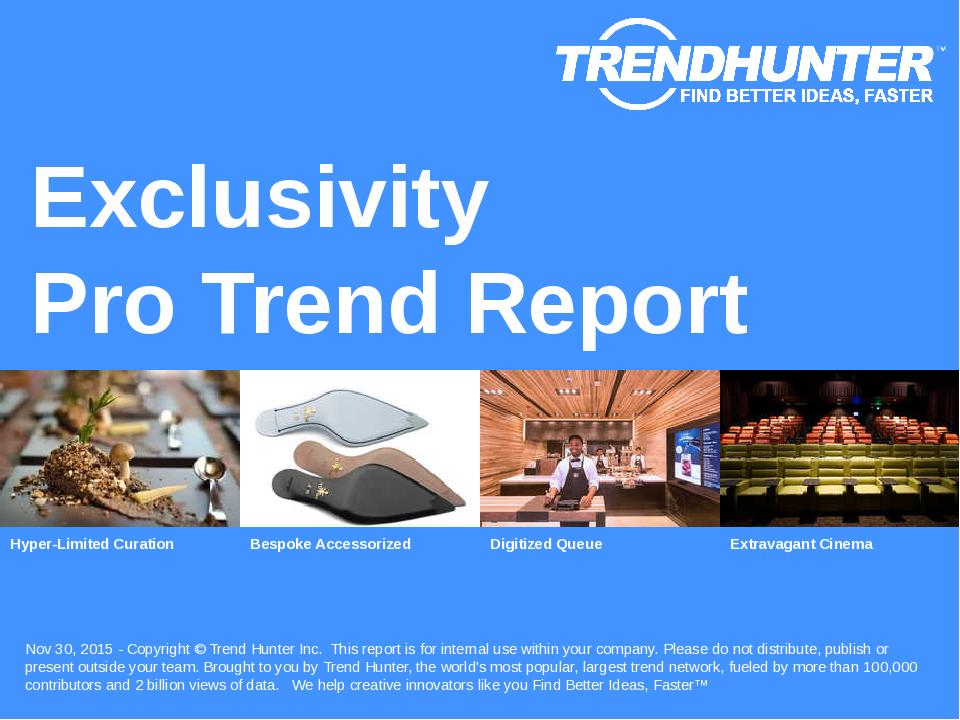 Exclusivity Trend Report Research