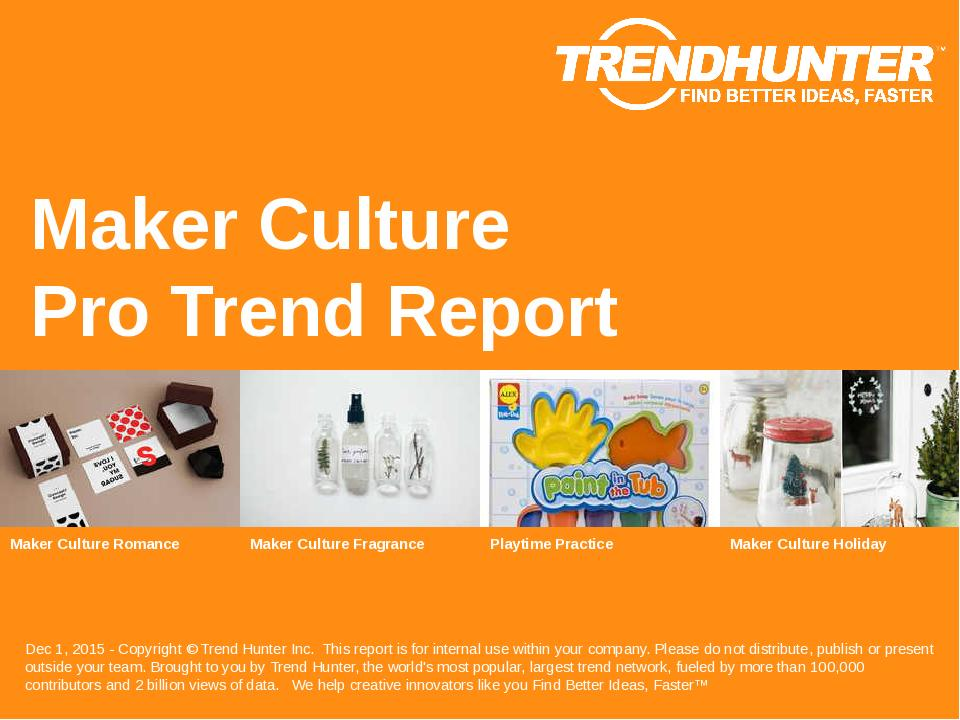 Maker Culture Trend Report Research