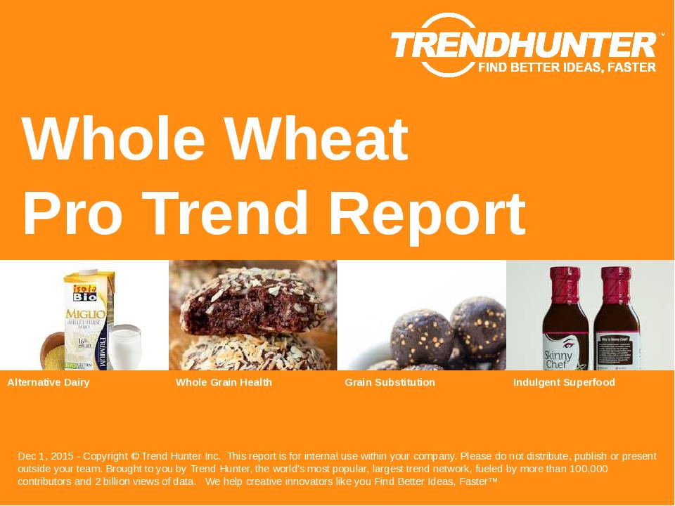 Whole Wheat Trend Report Research