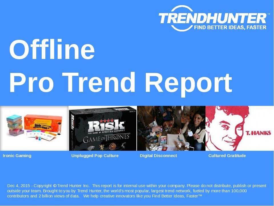 Offline Trend Report Research