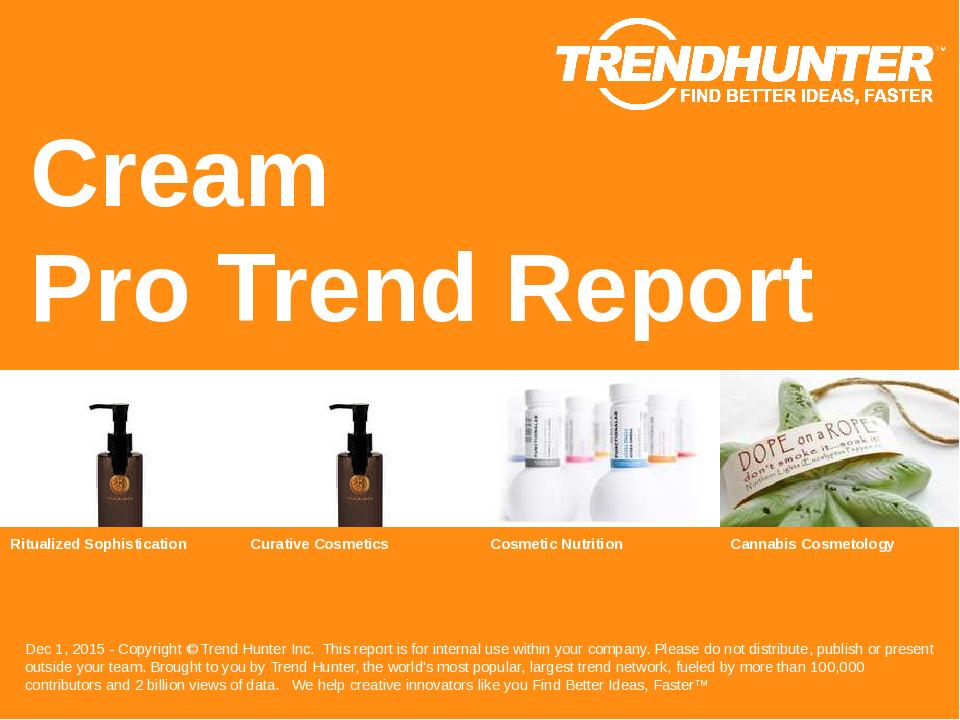 Cream Trend Report Research