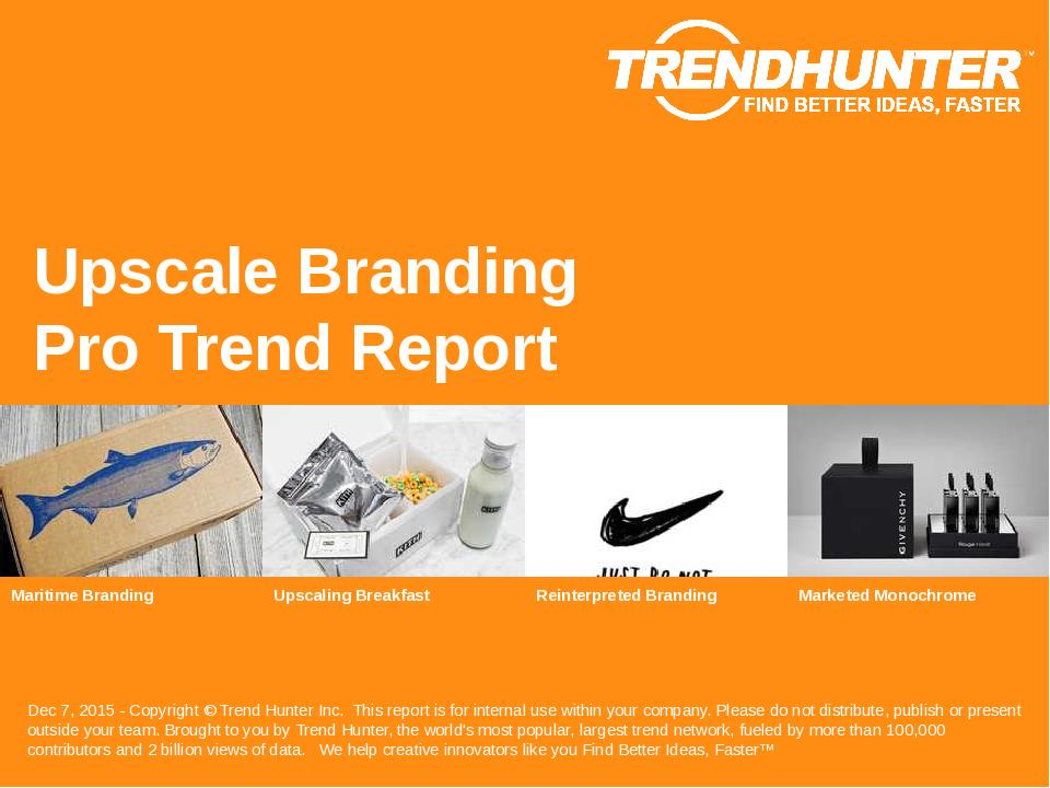 Upscale Branding Trend Report Research