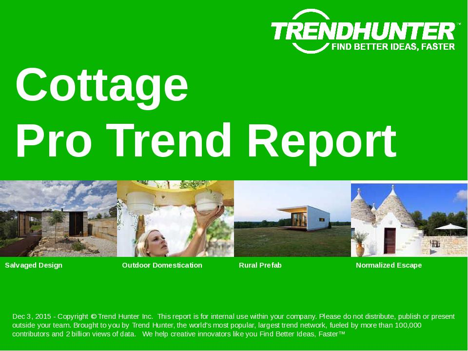 Cottage Trend Report Research