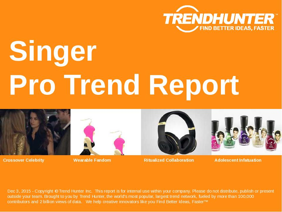 Singer Trend Report Research