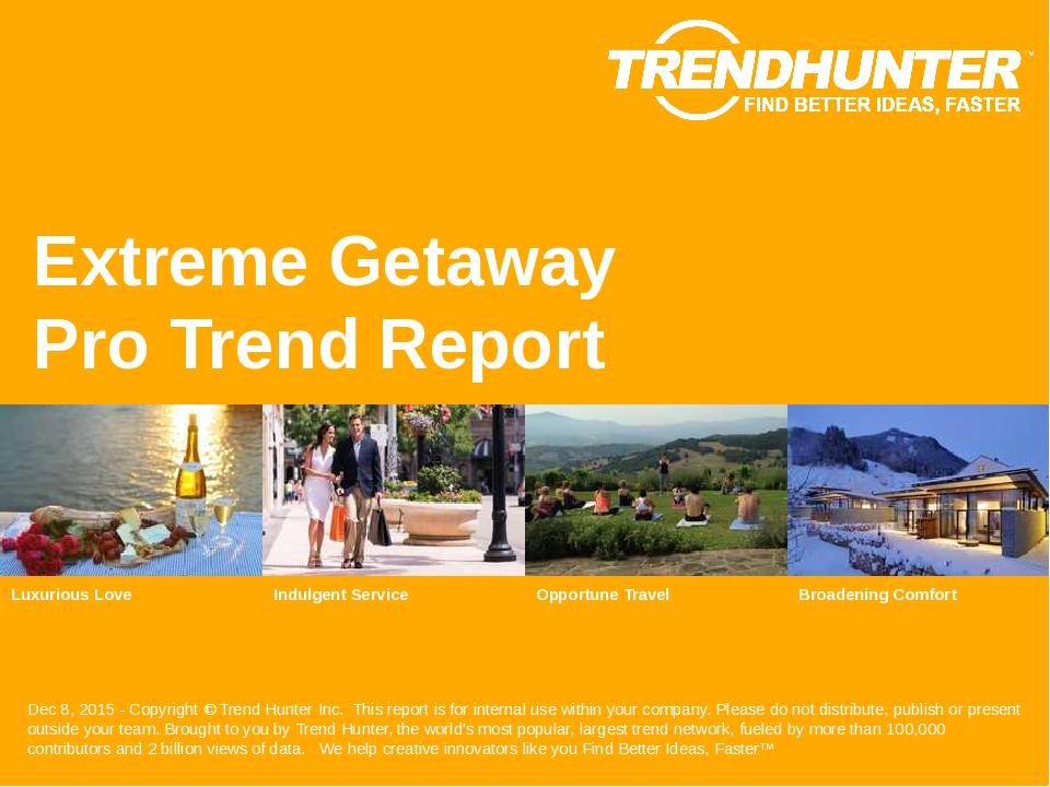 Extreme Getaway Trend Report Research