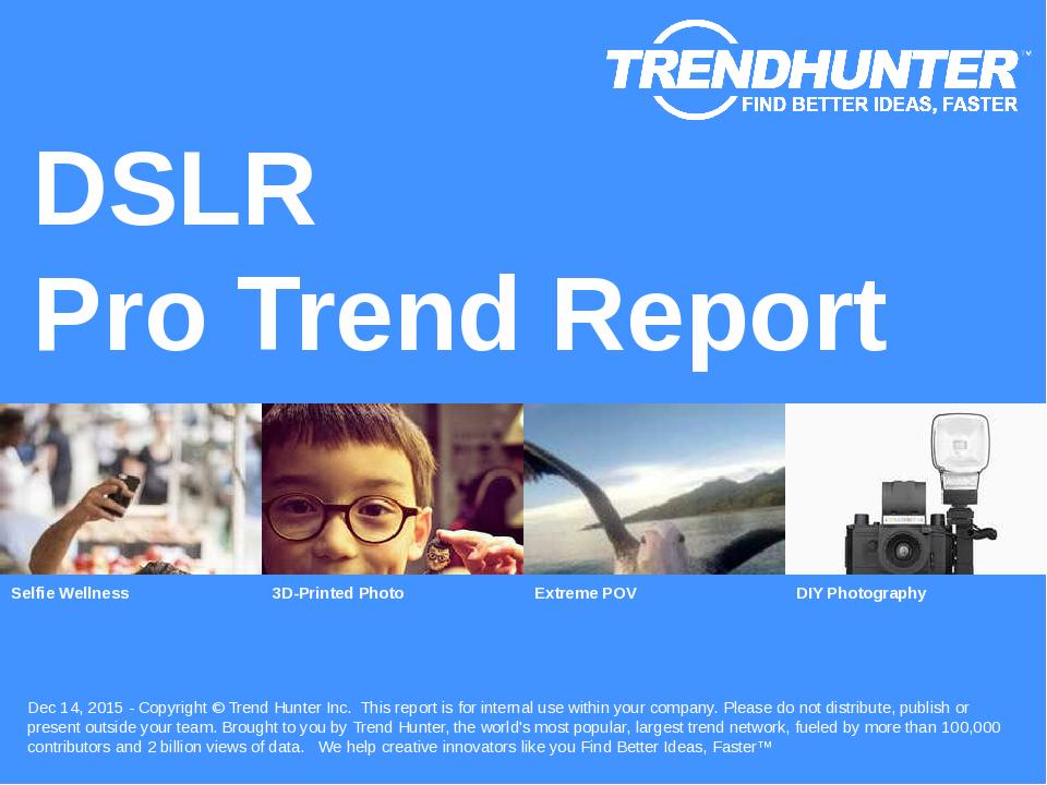 DSLR Trend Report Research