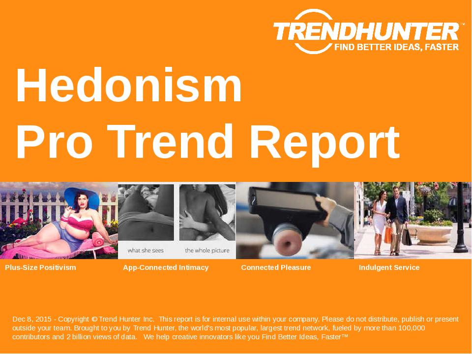 Hedonism Trend Report Research