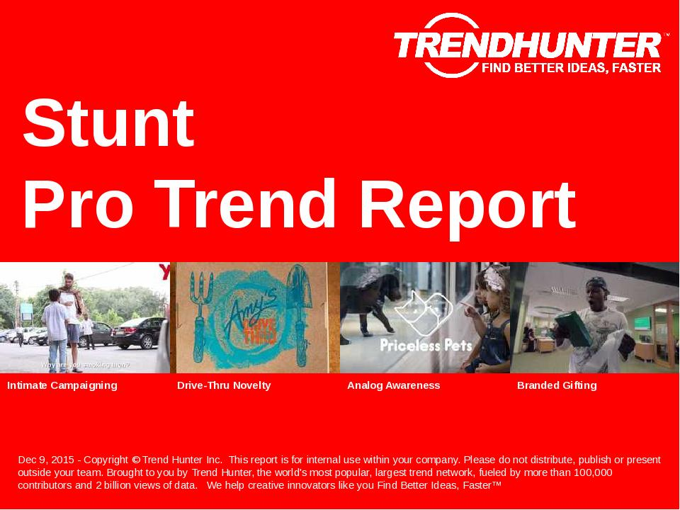 Stunt Trend Report Research